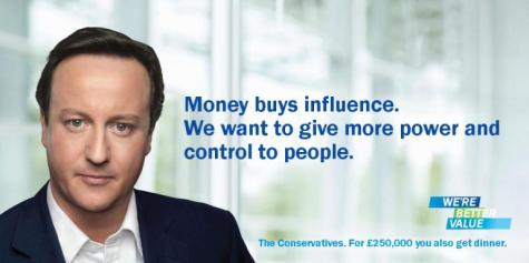 The Conservatives. For £250,000 you also get dinner.