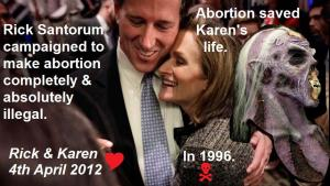 Rick and Karen Santorum - Abortion saved Karen's life in 1996