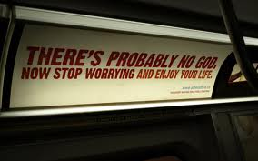 There's Probably No God So Stop Worrying And Enjoy Your Life