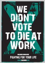 The Hazards Campaign - We didn't vote to die at work
