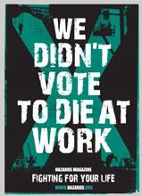 The Hazards Campaign - We didn't vote to die at work